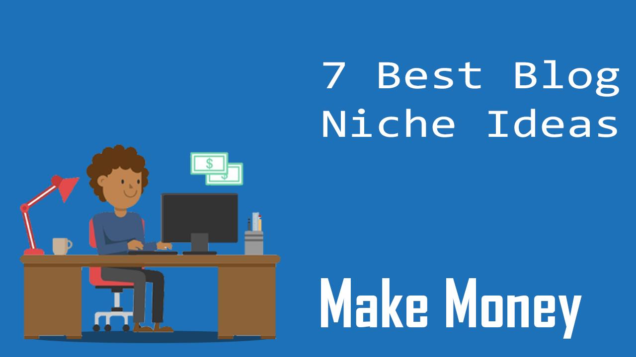 Best Blog Niches That Make Money In 2021